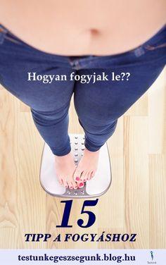 Súlymenedzsment: a 15 leghatékonyabb fogyókúrás tipp