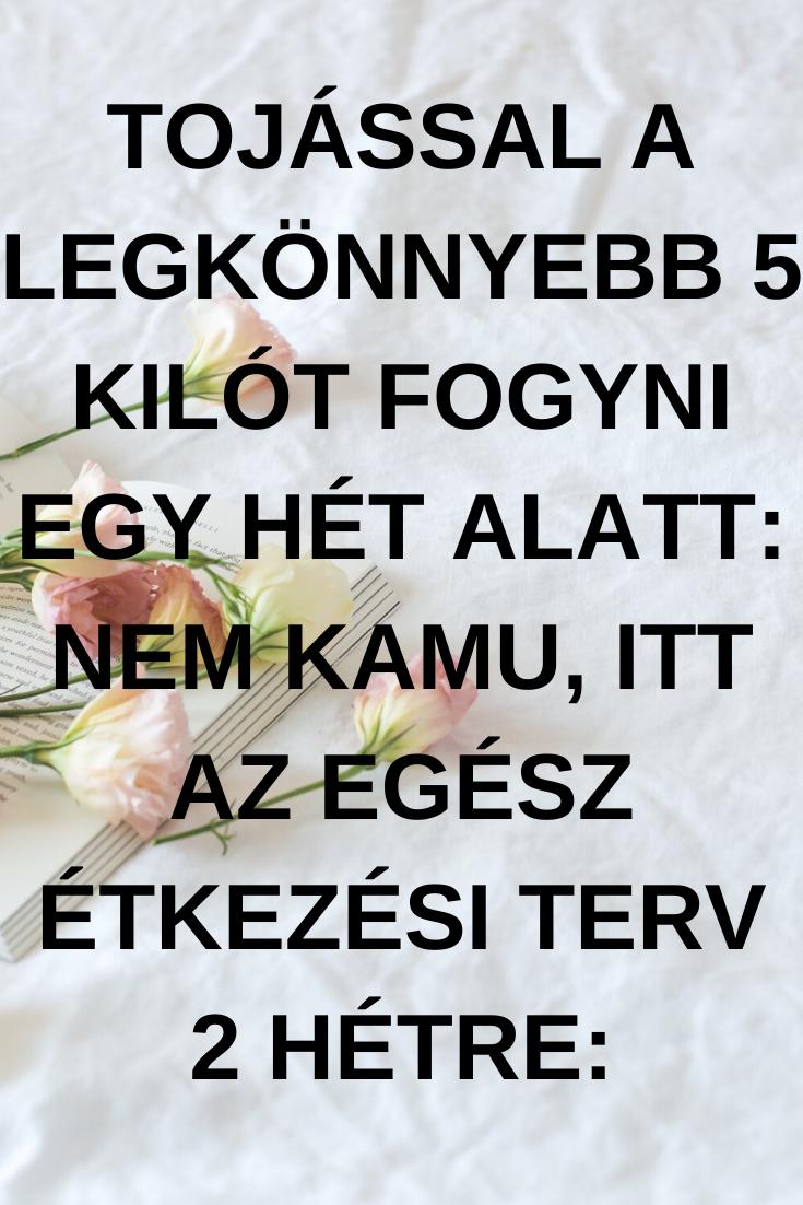 fogyni 2 hétig)